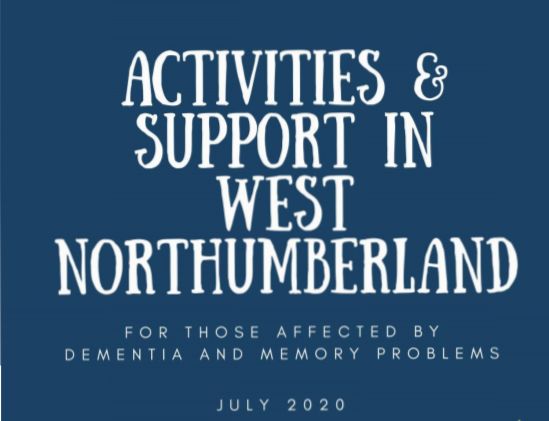 The 2020 'Activities and Support in West Northumberland' for people living with dementia or memory loss is out now